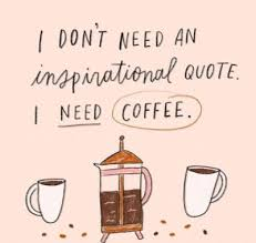 It signifies a hope that the beautiful morning will bring a smile. 150 Funny Coffee Quotes Sayings Images For Coffee Lovers