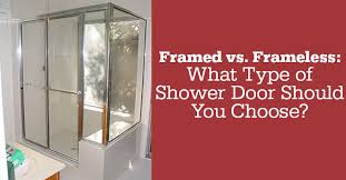 frameless what type of shower door should you choose