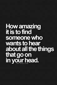 Your Amazing Quotes Fascinating How Amazing It Is To Find Someone Who Wants To Hear About All The
