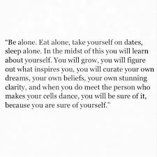 best quotes images dating quote and inspire quotes ohhh can t wait to feel my cells dance butprettyhappyonmyown love