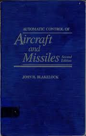 Automatic Control Automatic Control Of Aircraft And Missiles 2nd Ed John H
