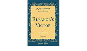 Eleanor's Victor, Vol. 2 of 3 (Classic Reprint): Braddon, M. E. ...