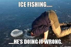 lol newbie ice fishing | Fishing Meme | Pinterest | Ice Fishing ... via Relatably.com