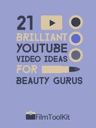 you video ideas for beauty gurus