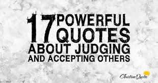 Christian Quotes On Judging Others Best of 24 Powerful Quotes About Judging And Accepting Others