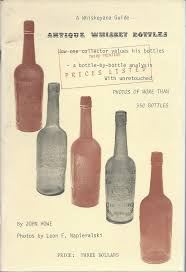 a whiskeyana guide antique whiskey bottles how one collector values his bottles a