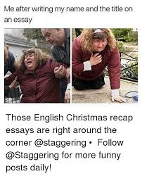 ✅ best memes about essay essay memes christmas funny and english after writing my and the title on