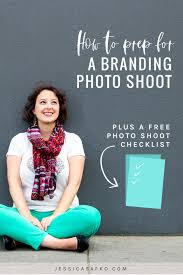 how to prep for a branding photo shoot a free shoot checklist jessica safko