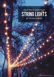 backyard string lighting. A Gorgeous Backyard Setting Is Easy To Achieve With Few String Lights. Create Your Own Light Canopy For Dreamy Effect, Perfect Dinner Parties Lighting E