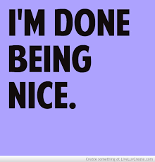 Being Nice Quotes Extraordinary Quotes About Being Nice Until 48 Quotes