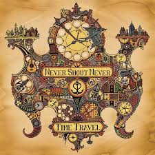 never shout never time travel acoustic lyrics lyrics time travel acoustic
