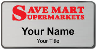 Save Mart Supermarkets Name Tags Namebadge Com