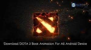 download dota 2 boot animation for all android device