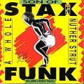 Son of Stax Funk: A Whole Nuther Strut