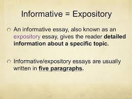 informative writing informative expository an informative essay  informative expository an informative essay also known as an expository essay gives the