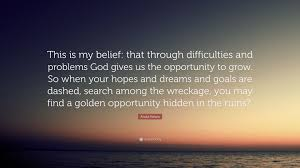 Abdul Kalam Quote This Is My Belief That Through Difficulties And