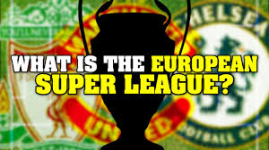 European Super League debate: A better future for football or the end of  the game as we know it? - football.london