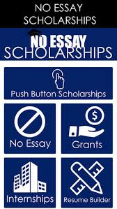 scholarships with no essays no essay scholarship push a button to apply on the app store