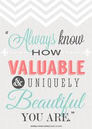 Quotes On You Are Beautiful Best Of Inspirational Quote For Women Always Know How Valuable And Uniquely