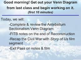 Venn Diagram Civil War Good Morning Get Out Your Venn Diagram From Last Class And Begin