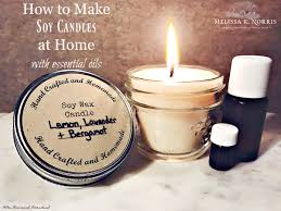 creating a beautiful gift and reaping the health benefits of essential oils with candles made in your own kitchen with a few simple ings