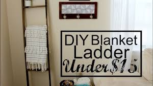 Diy Blanket Ladder Diy Blanket Ladder Under 15 Alierenee Youtube