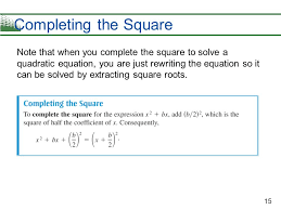 solved by extracting square roots completing the square