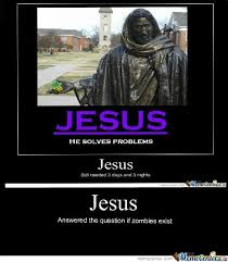 Jesus Zombie Memes. Best Collection of Funny Jesus Zombie Pictures via Relatably.com