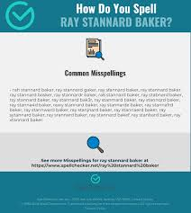 But if we really want to communicate, which means speak, understand, read and write english, we have to deal with both of them. Correct Spelling For Ray Stannard Baker Infographic Spellchecker Net
