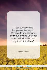 Get The Whole Helen Keller Quote Your Success And Happiness Lies