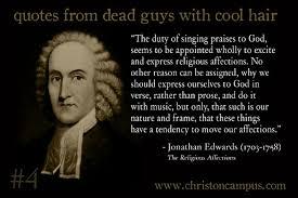 Jonathan Edwards Quotes Interesting Pic48 Edwards On The Affections And Praise Tony Reinke