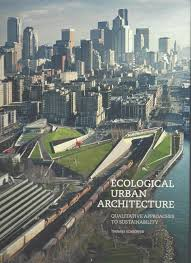 Ecological City Design Ecological Urban Architecture Qualitative Approaches To
