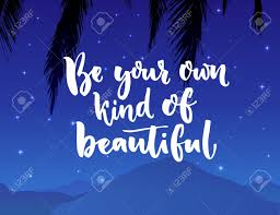 Be Your Own Kind Of Beautiful Inspiration Quote About Beauty
