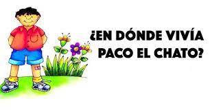 Cuarto grado | actividad 1. Que Tan Bien Recuerdas La Historia De Paco El Chato