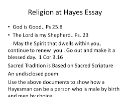 page religion periods and freshmen and sophomore  religion at hayes essay god is good ps 25 8 the lord is my shepherd