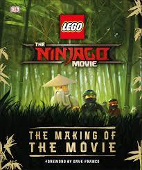 The LEGO® NINJAGO® MOVIE The Making of the Movie: Miller-Zarneke, Tracey:  9781465461186: Amazon.com: Books
