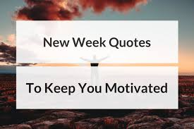 Week Quotes Interesting New Week Quotes To Keep You Motivated Productivity Theory