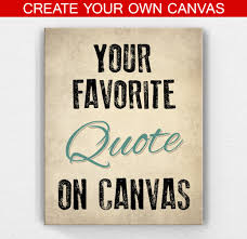 create your own quote on canvas  on create your own canvas wall art with custom canvas art and custom quote prints