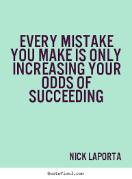 Quotes About Succeeding Gorgeous Nick Laporta Picture Quotes QuotePixel
