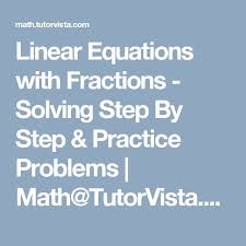 linear equations with fractions solving step by step practice problems math tutorvista com maths algebra secondary school fractions