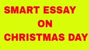 smart essay on christmas day smart essay on christmas day