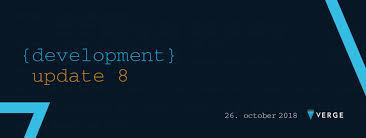 Development Update On Verge 8 Vergecurrency Medium