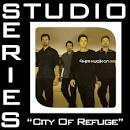 City of Refuge [Studio Series Performance Track]