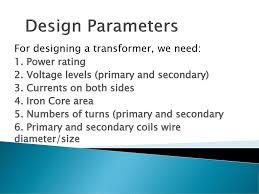 Transformer Design Parameters Transformer Design Training Ppt Download
