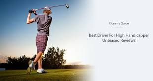 Best Driver For High Handicapper In 2019 Unbiased Reviews