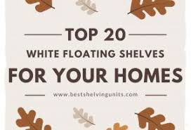 Floating Shelves 10 Of The Best Top 100 White Floating Shelves for your Home interiors 38