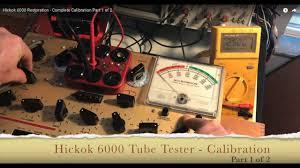 Hickok 6000 Tube Tester Restoration Complete Calibration Part 1 Of 2
