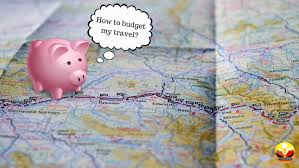 How To Budget For A Trip A Step By Step Effective Trip Planner For Budget Travel