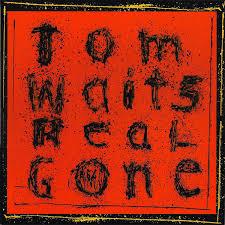 <b>Tom Waits</b> - <b>Real</b> Gone (2004, Vinyl) | Discogs
