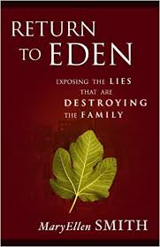 Return to Eden: Exposing the Lies that are Destroying the Family: Smith,  MaryEllen: 9781933204444: Amazon.com: Books